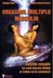 Orgasmul multiplu masculin  -  Mantak Chia; Douglas Abrams Arava, Alta editura