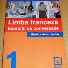 Limba franceza - exercitii de conversatie 1 nivel preintermediar - Chiuia - Curs Limba Franceza Altele