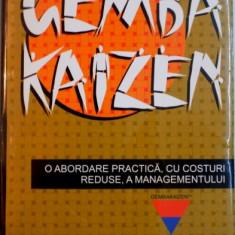 GEMBA KAIZEN, O ABORDARE PRACTICA, CU COSTURI REDUSE, A MANAGEMENTULUI de MASAAKI IMAI, EDITIA A IV A, 2009 - Carte Marketing