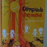 OLIMPIADA DISTRACTIVA, JOCURI PENTRU PAUZA MARE de FLORIN BICA, 2012 - Carte de povesti