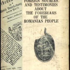 Foreign sources and testimonies about the forebears of the romanian people - Carte in engleza