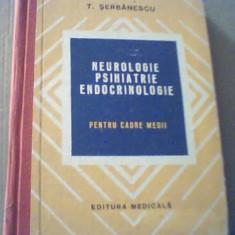 T. Serbanescu - NEUROLOGIE, PSIHIATRIE, ENDOCRINOLOGIE { pentru cadre medii } - Carte Neurologie