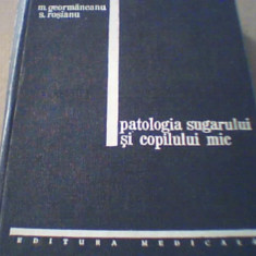 M. Geormaneanu, S. Rosianu - PATOLOGIA SUGARULUI SI COPILULUI MIC - Carte Pediatrie