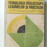 TEHNOLOGIA PRELUCRARII LEGUMELOR SI FRUCTELOR  - I. GUTULESCU, EM. DIMA ( Sif )