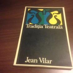 JEAN VILAR, TRADITIA TEATRALA - Carte Teatru
