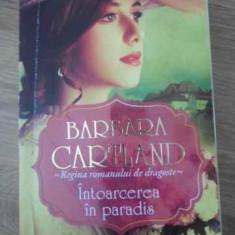 Intoarcerea In Paradis - Barbara Cartland, 397931 - Roman dragoste