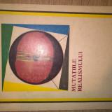 Ioana Cretulescu - Mutatiile realismului (Editura Stiintifica, 1974)