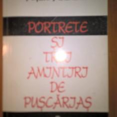 Arsavir Acterian - Portrete si trei amintiri de puscarias (Editura Ararat, 1996)