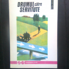 Friedrich A. Hayek - Drumul catre servitute (Editura Humanitas, 1993)