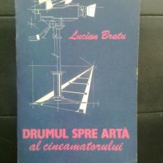 Lucian Bratu - Drumul spre arta al cineamatorului (Editura Meridiane, 1990)