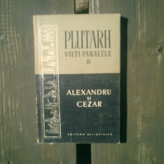 Vieti paralele Alexandru si Cezar vol.IX - Plutarh