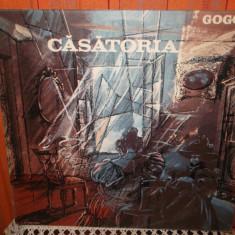 -Y- CASATORIA - GOGOL DISC VINIL LP - Muzica soundtrack electrecord