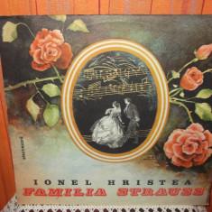 -Y- IONEL HRISTEA - FAMILIA STRAUSS DISC VINIL LP - Muzica soundtrack electrecord