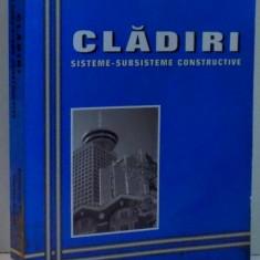 CLADIRI , SISTEME-SUBSISTEME CONSTRUCTIVE de CONSTANTIN PESTISANU , CORNELIU SCHIOPU , 2003
