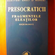 Presocraticii - Fragmentele eleatilor (editie bilingva), (Editura Teora, 1998) - Carte Filosofie