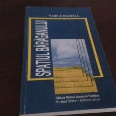 VASILE BANCILA, SPATIUL BARAGANULUI
