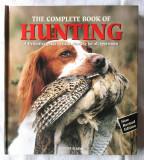 "Ghid complet de vanatoare in limba engleza: ""THE COMPLETE BOOK OF HUNTING"", 2001, Alta editura"