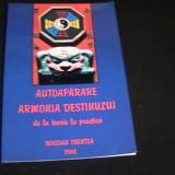 AUTOAPARARE-ARMONIA DESTINULUI-DE LA TEORIE LA PRACTICA-BOGDAN TRENTEA-