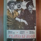 FEMEIA IN ROSU de MIRCEA NEDELCIU, ADRIANA BABETI, MIRCEA MIHAIES, 1990 - Roman