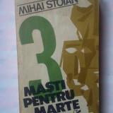 (C340) MIHAI STOIAN - 3 MASTI PENTRU MARTE - Roman