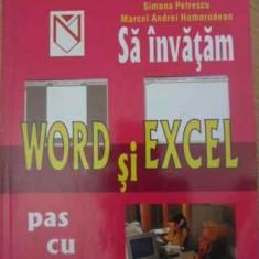 Sa Invatam Word Si Excel Pas Cu Pas - Simona Petrescu Marcel Andrei Homorodean, 398150
