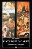 Viata dupa moarte in credintele omenirii  -  J. T. Addison, Alta editura