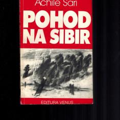 Pohod na Sibir - Achile Sari, prizonieri in Sberia, armata romana