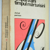 Timpul trairii, timpul marturisirii - Eugen Simion - Roman, Anul publicarii: 1983