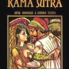 Kama Sutra. Arta hindusa a iubirii fizice - Vatsyayana - Carti Hinduism