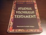 STUDIUL VECHIULUI TESTAMENT. EDITIA A IV-A INGRIJITA DE PR. PROF. IOAN CHIRILA