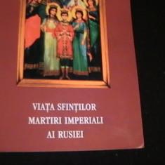 VIETILE SFINTILOR MARTIRI IMPERIALI AI RUSIEI-TRAD. PAUL BALAN- - Carti bisericesti