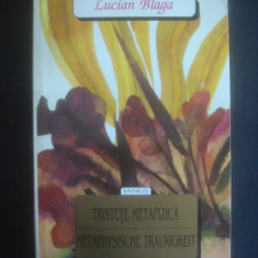 LUCIAN BLAGA - TRISTETE METAFIZICA  editie bilingva
