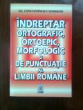 Indreptar ortografic, ortoepic, morfologic si de punctuatie al limbii romane