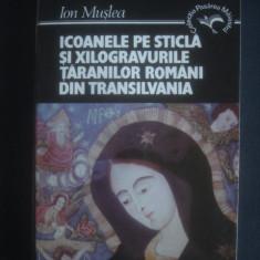 ICOANELE PE STICLA SI XILOGRAVURILE TARANILOR ROMANI DIN TRANSILVANIA - Carte traditii populare