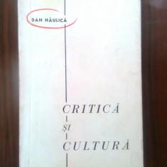 Dan Haulica - Critica si cultura (Editura pentru literatura, 1967)
