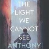 All the Light We Cannot See - Anthony Doerr (limba engleza) - Carte in engleza