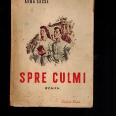 Anna Sacse - Spre culmi, Cartea rusa, 1952, comunismul din Letonia - Carte Epoca de aur