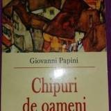 Chipuri De Oameni - Giovanni Papini - 13 - Roman