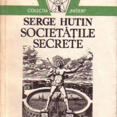 Societatile secrete de Serge Hutin - Carte masonerie