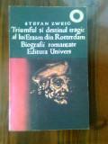 Stefan Zweig - Triumful si destinul tragic al lui Erasm din Rotterdam (1975)