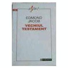 Vechiul Testament - Edmond Jacob, Humanitas