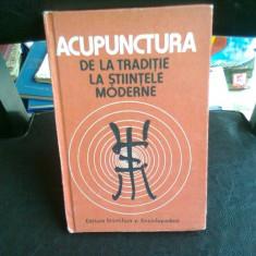 ACUPUNCTURA DE LA TRADITIE LA STIINTELE MODERNE - Dr. D. Constantin
