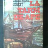 Sarah Orne Jewett - La tarm de ape (Editura Sport-Turism, 1989) - Carte de calatorie