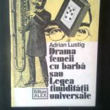 Adrian Lustig - Drama femeii cu barba sau Legea timiditatii universale
