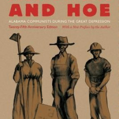 Hammer and Hoe: Alabama Communists During the Great Depression - Carte in engleza