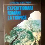 Stefan Negrea - Expeditionari romani la tropice (Editura Sport-Turism, 1980) - Carte de calatorie