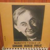 -Y- MOMENTE VESELE CU GRIGORE VASILIU BIRLIC DISC VINIL LP - Muzica soundtrack electrecord