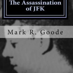 Frozen in Time: The Assassination of JFK: Critical Insights and Analysis - Carte in engleza