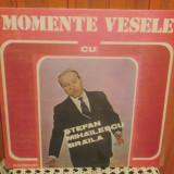 -Y- MOMENTE VESELE CU STEFAN MIHAILESCU BRAILA DISC VINIL LP - Muzica soundtrack electrecord