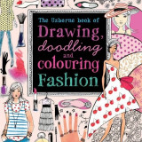 Drawing, Doodling Colouring Fashion - Usborne book - Carte educativa